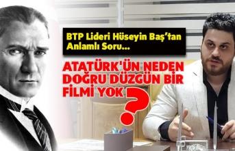 """""""Atatürk'ün neden doğru düzgün bir filmi yok ?"""""""
