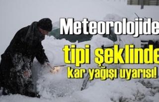 Tipi şeklinde kar yağışı bekleniyor