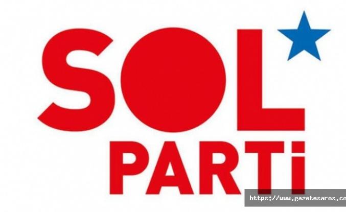 """SOL Parti, """"solun talepleri yükseltilmeli ve örgütlenmelidir"""""""